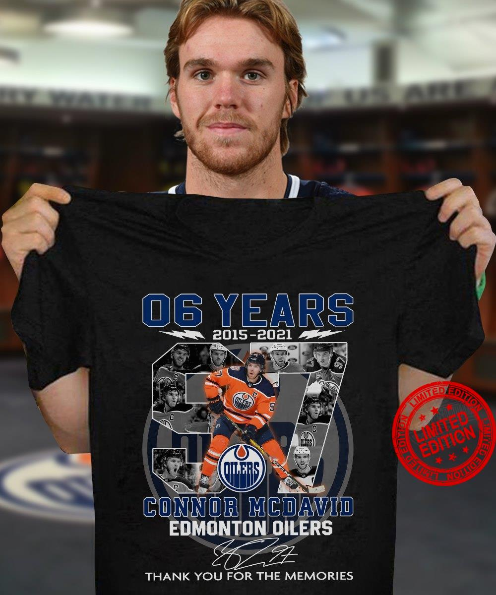 06 Years 2015 2021 Connor Mc David Edmonton Oilers Thank You For The Memories Shirt