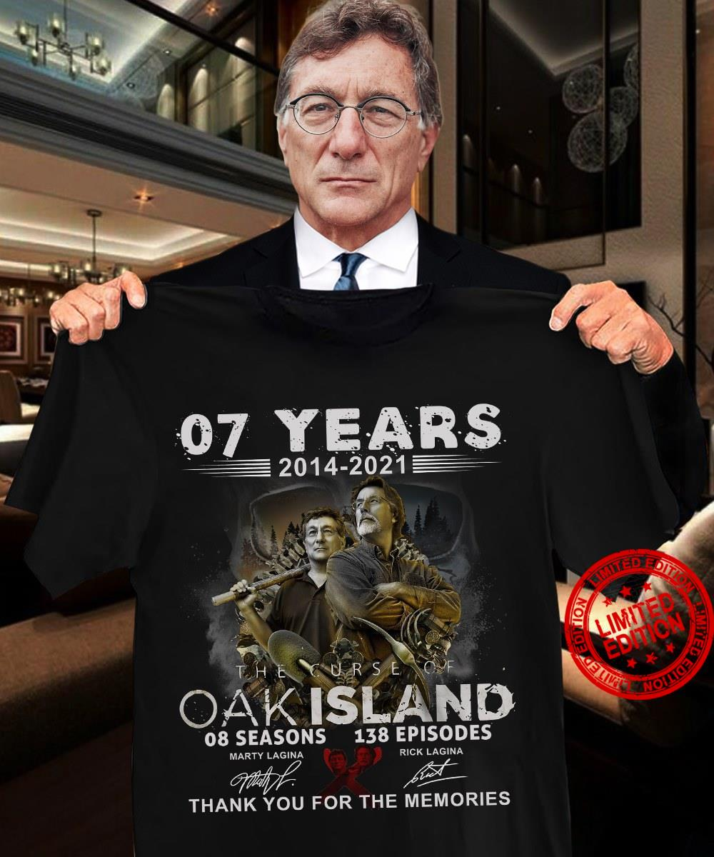 07 Years 2014 2021 The Curse Of Oak Island Thank You For The Memories Shirt