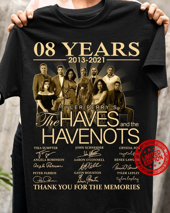 08 Years 2013 2021 The Haves Havenots Thank You For The Memories Shirt