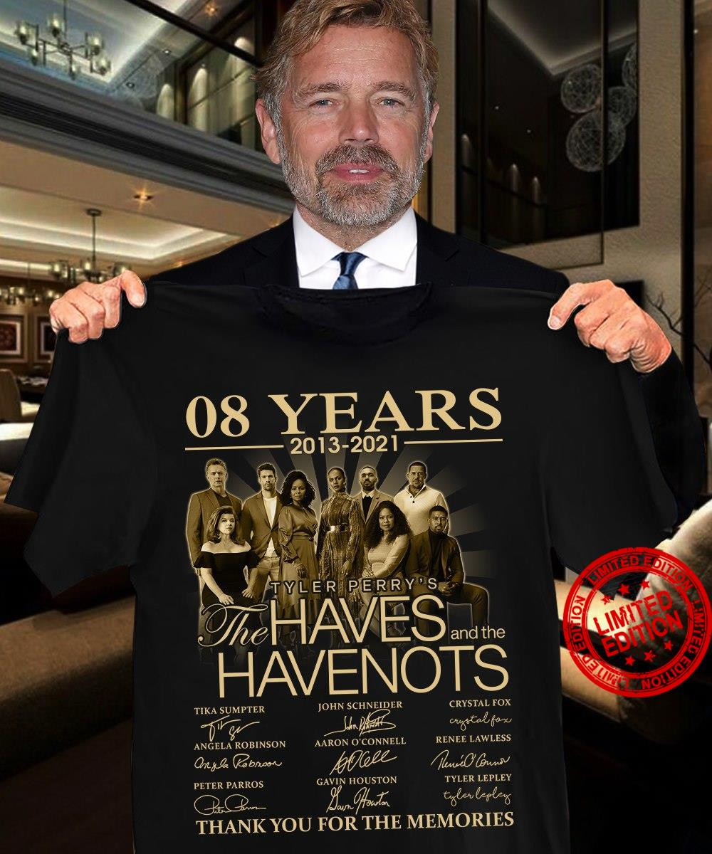 08 Years 2013 2021 Tyler Perry's The Haves Havenots Thank You For The Memories Shirt