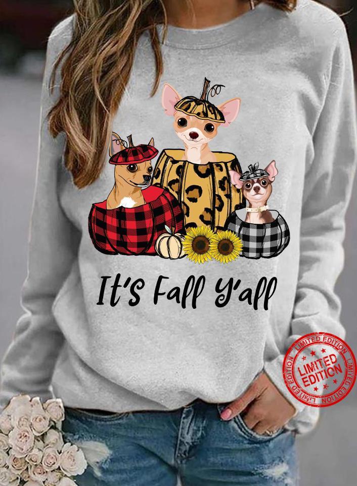 Chihuahua It's Fall Y'all Shirt