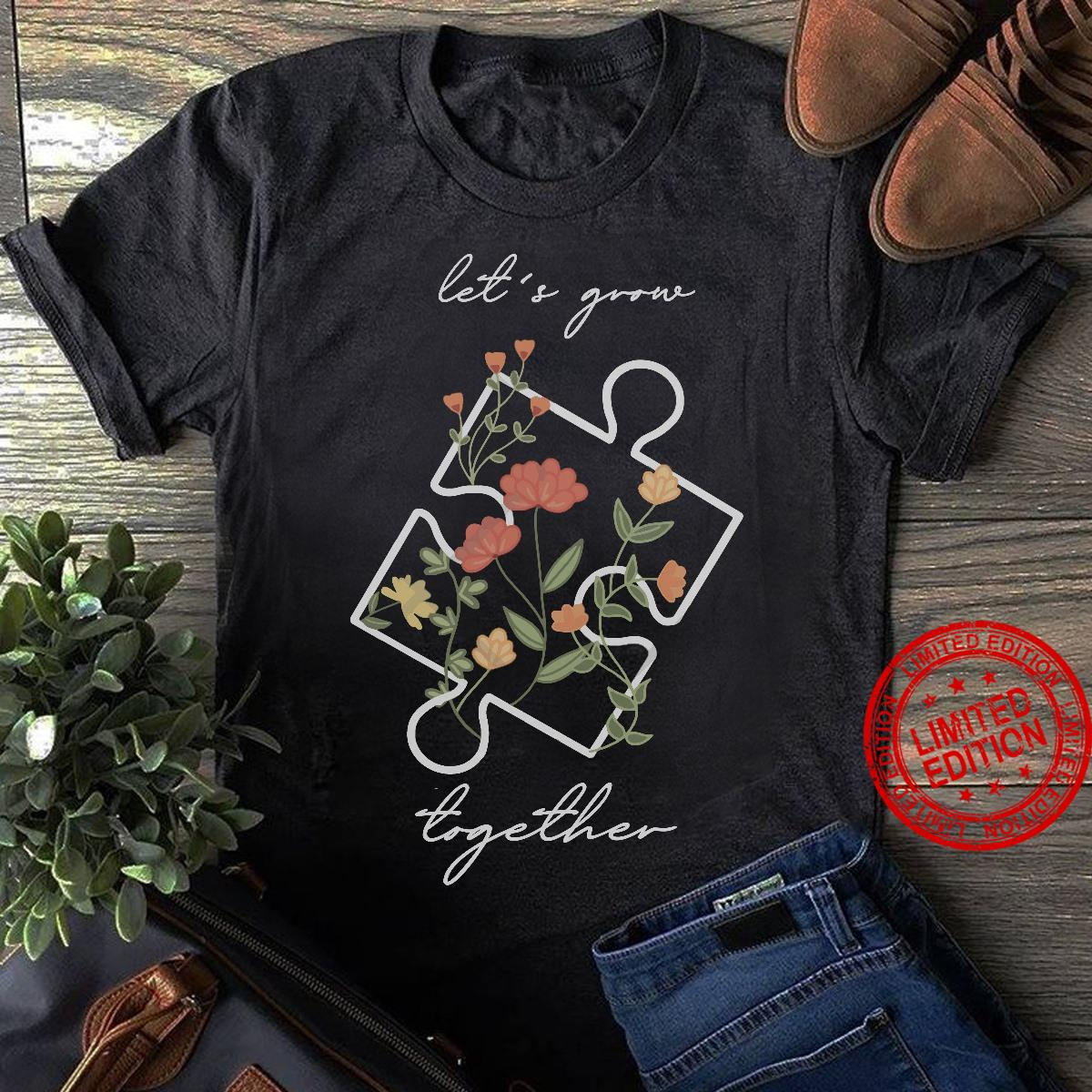 Let's Grows Together Shirt