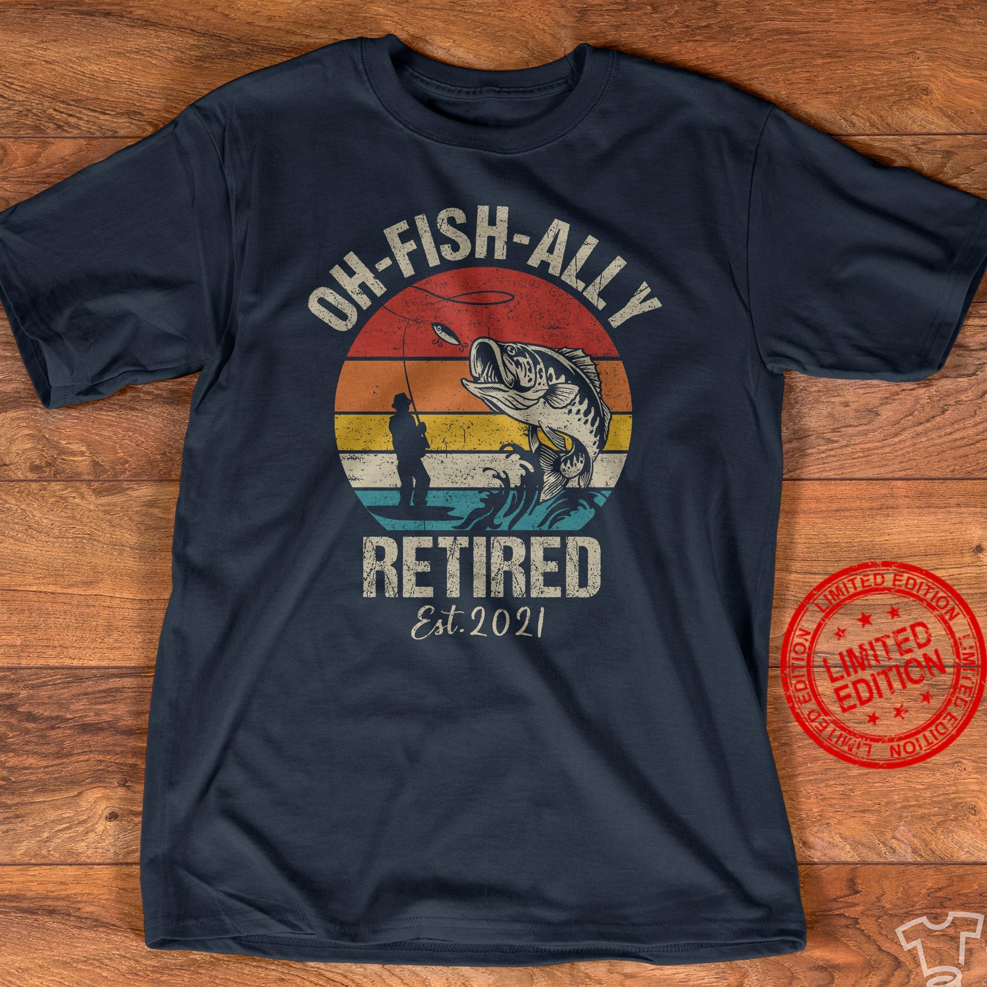Oh Fish Ally Retired Est 2021 Shirt