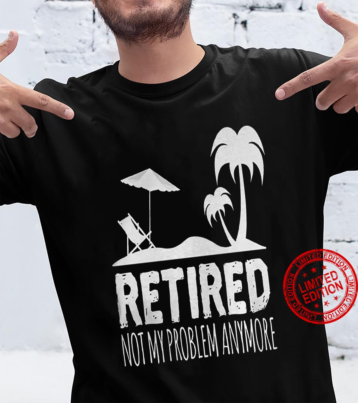 Retired Not My Problem Anymore Shirt unisex
