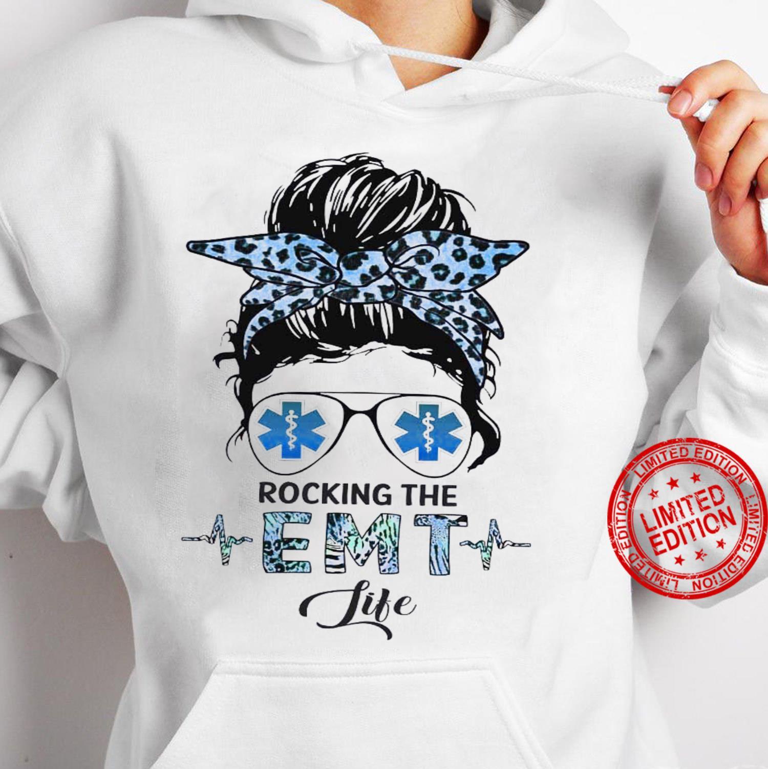 Rocking The EMT Life Shirt hoodie