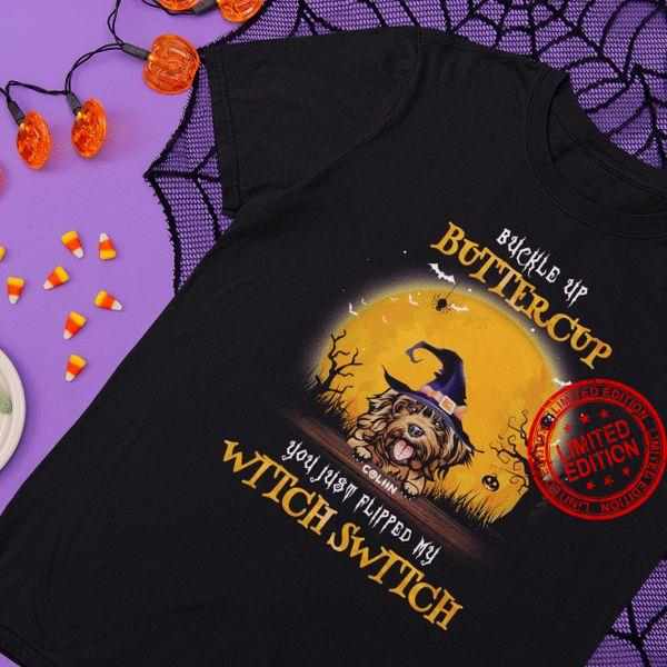 Shih Tzu Buckle Up Buttercup You Just Flipped My Witch Switch Shirt