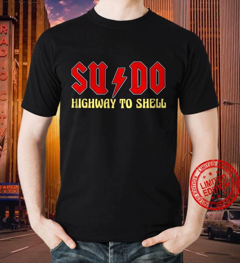 Sudo Highway To Shell Shirt