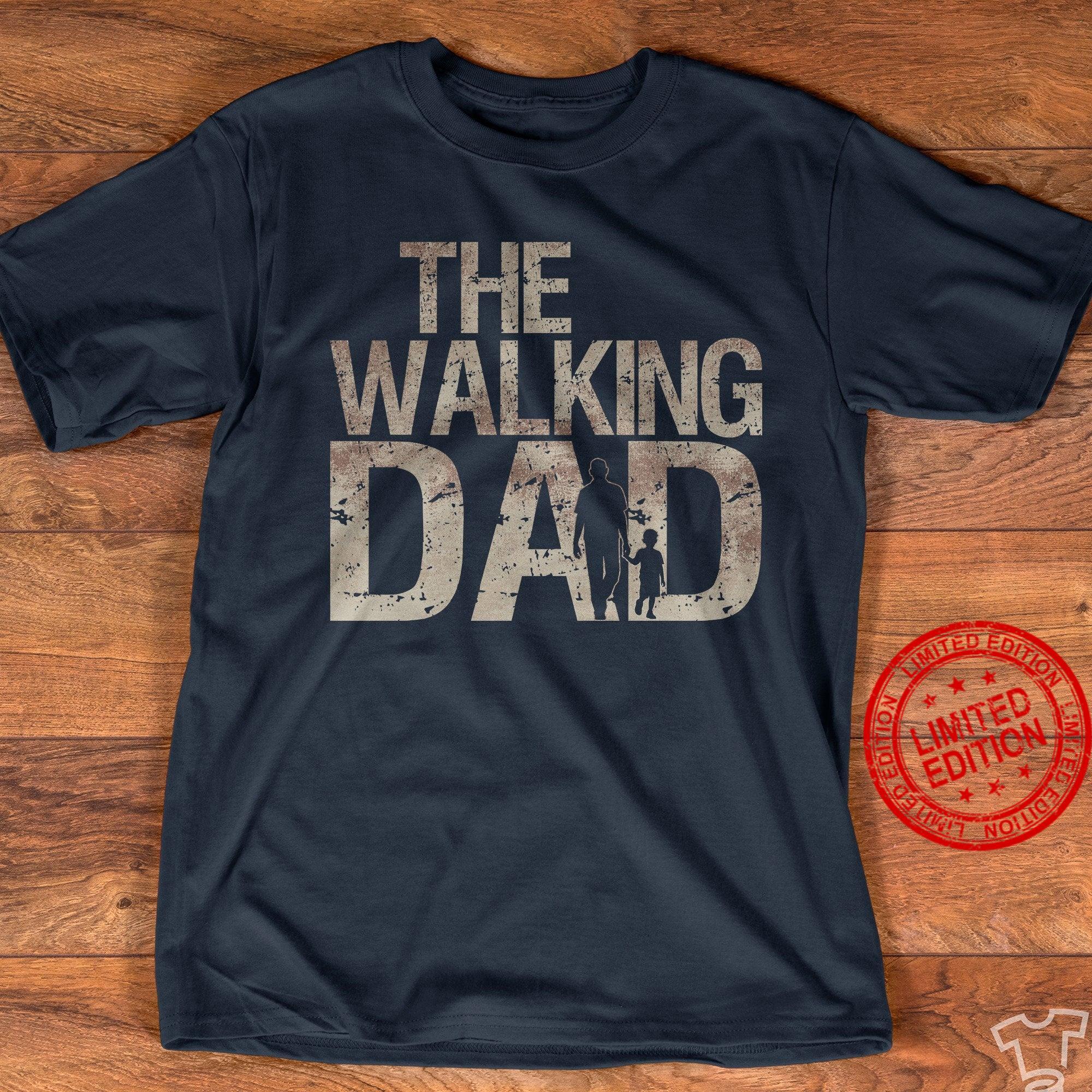 The Walking Dad Funny Dad Shirt