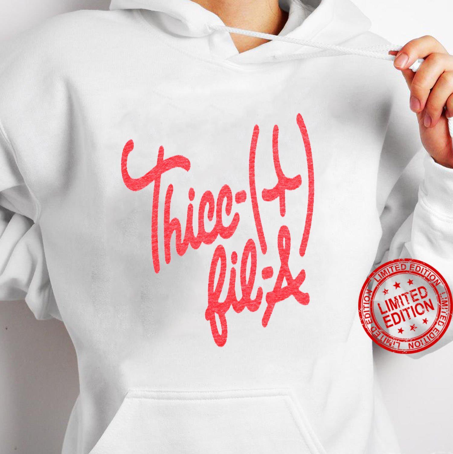 Thicc Fil A Shirt hoodie