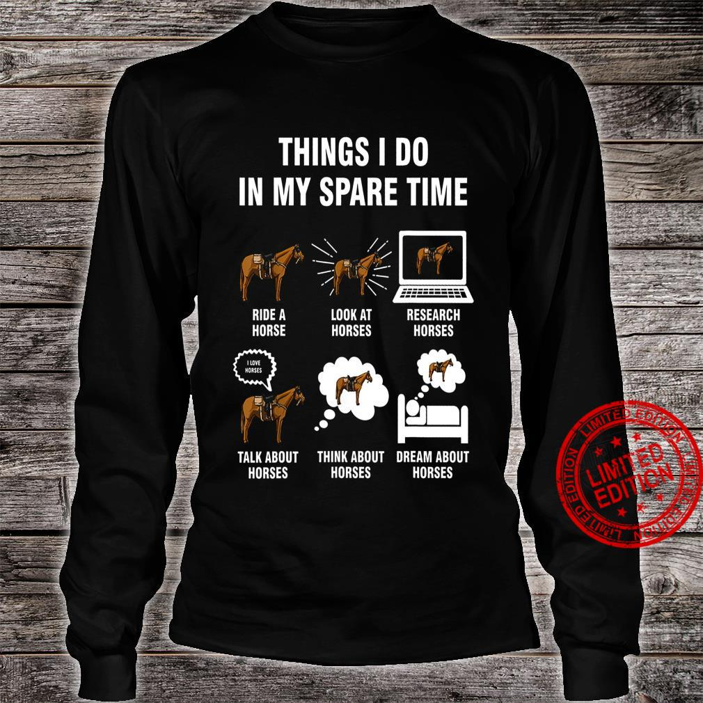 Things I Do In My Spare Time Ride A Horse Shirt long sleeved