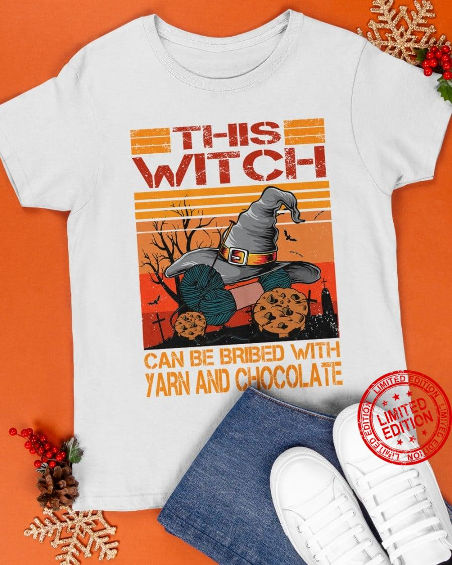 This Witch Can Be Bribed With Yarn And Chocolate Shirt