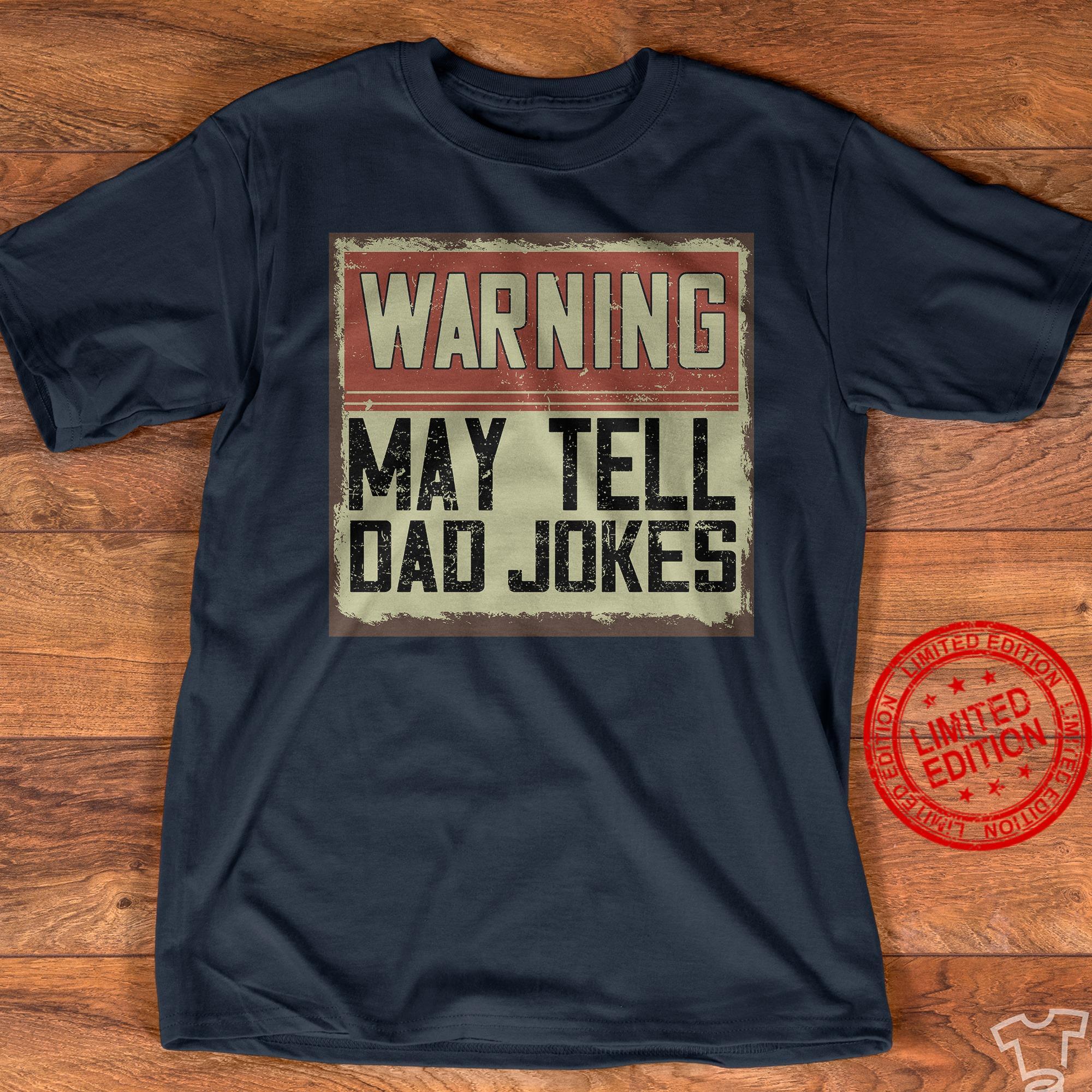 Warning May Tell Dad Jokes Shirt