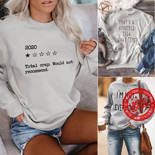 2020 Total Crap Would Not Recommend I'm Not For Everyone Shirt