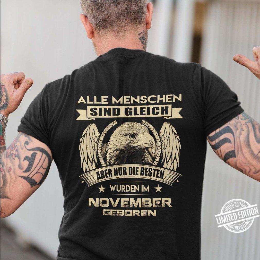 Alle Menschen Sind Gleigh Aber Nur Die Besten Wurden Im November Geboren Shirt
