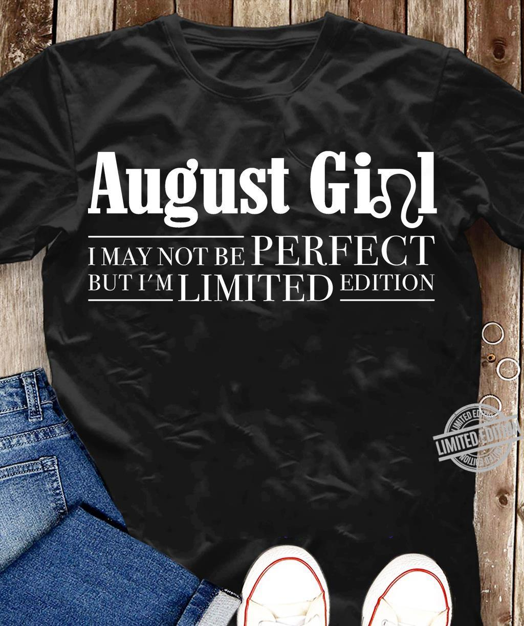 August Girl I May Not Be Perfect But I'm Limited Edition Shirt