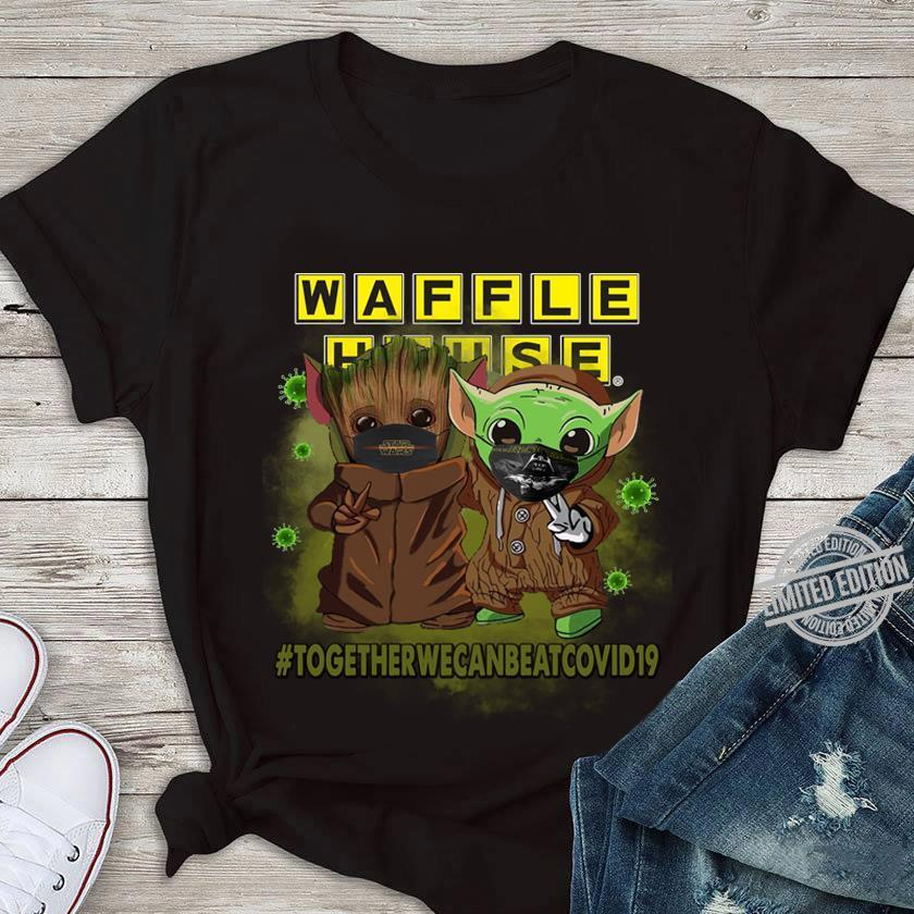 Baby Yoda And Baby Groot Waffle House Together We Can Beat Covid19 Shirt