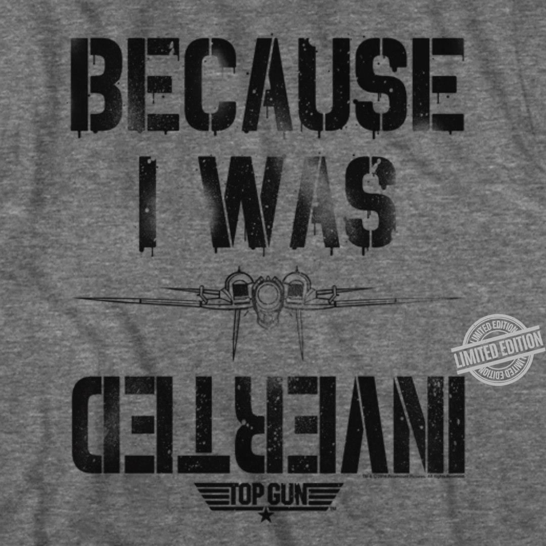 Because I Was Inverted Shirt
