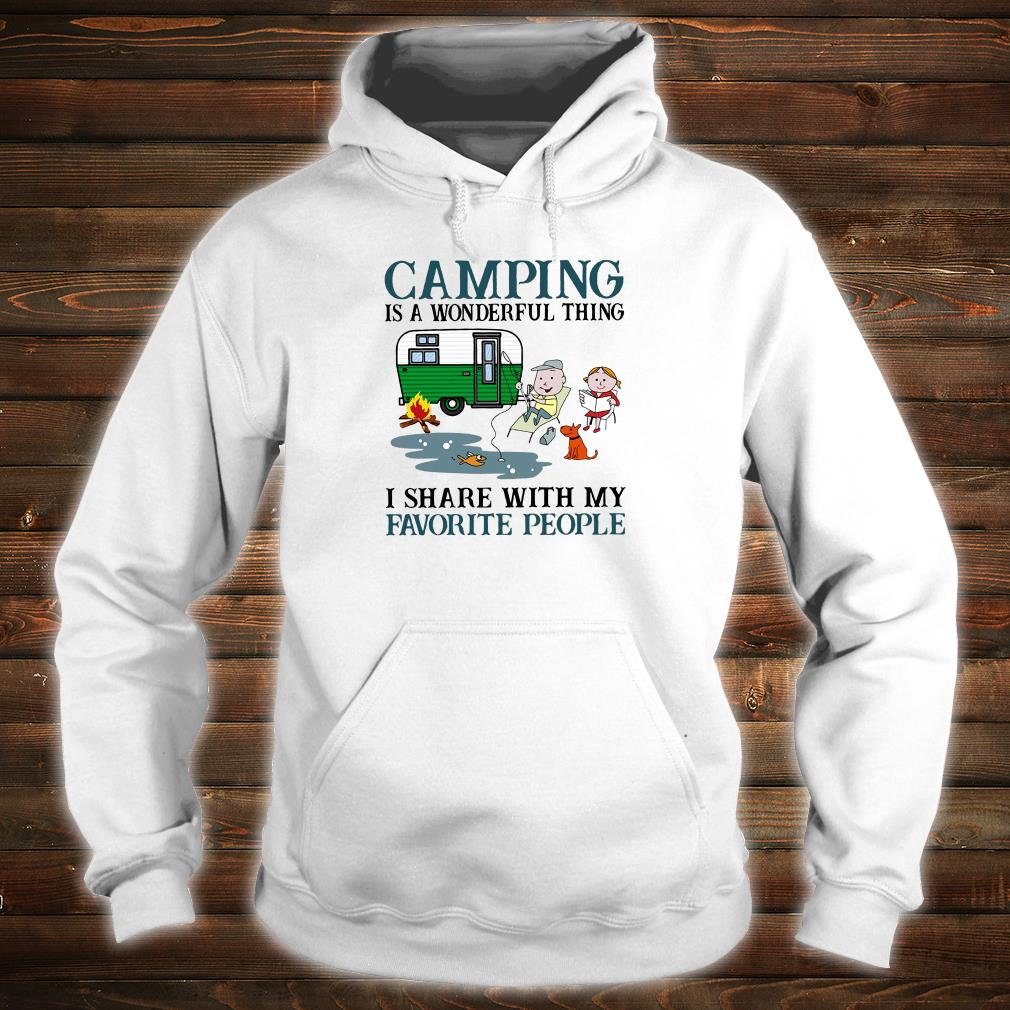 Camping is a wonderful thing i share with my favorite people shirt hoodie