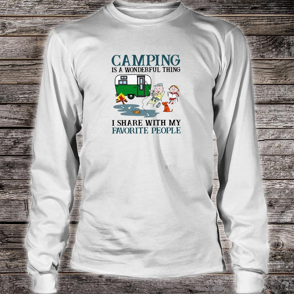 Camping is a wonderful thing i share with my favorite people shirt Long sleeved
