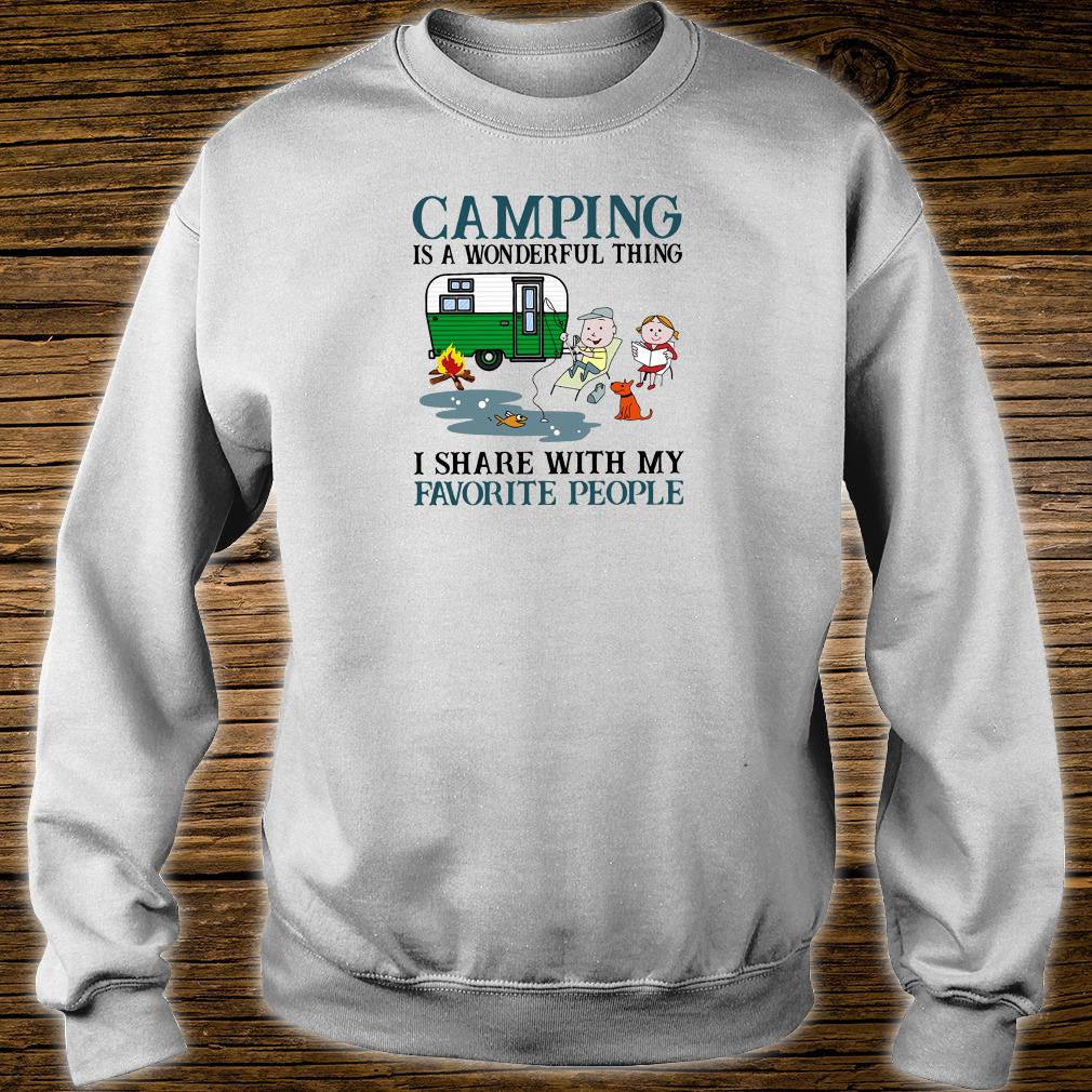 Camping is a wonderful thing i share with my favorite people shirt sweater