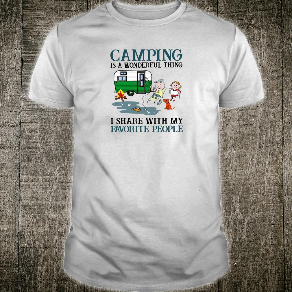 Camping is a wonderful thing i share with my favorite people shirt