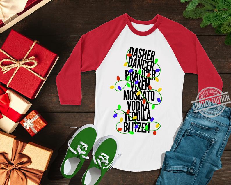 Dasher Dancer Prancer Vixen Moscato Vodka Tequila Blitzen Light Christmas Shirt