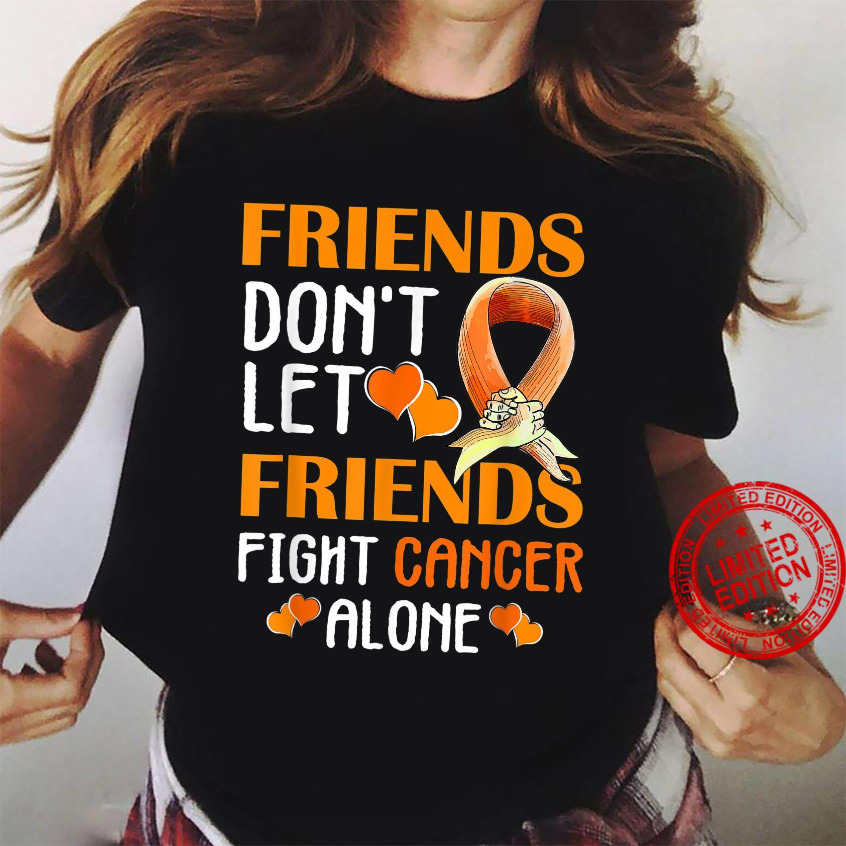 Friends don't let friends fight leukemia cancer alone Shirt ladies tee