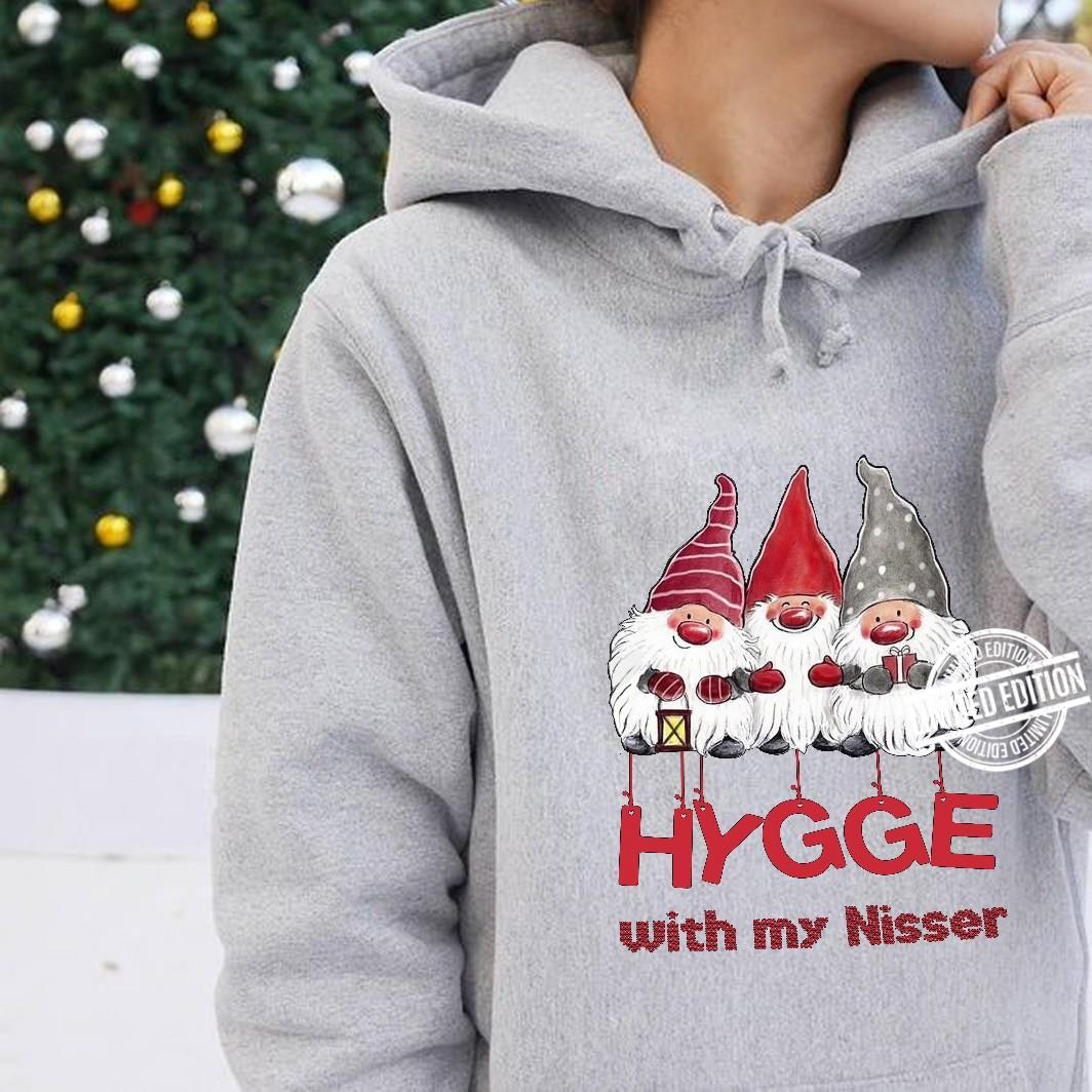 Hygge With My Nisser Shirt