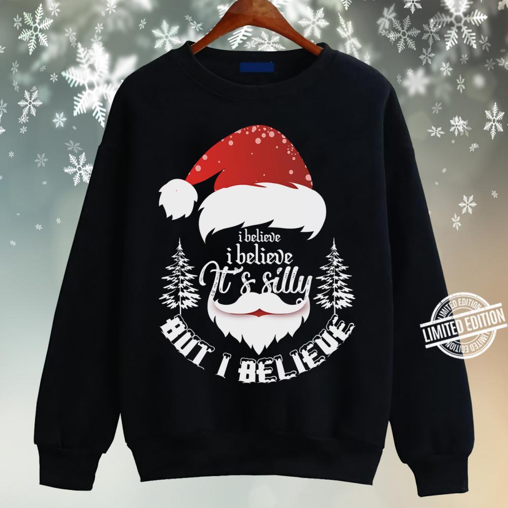 I Bealieve I Believe It's Silly But I Belieue Shirt