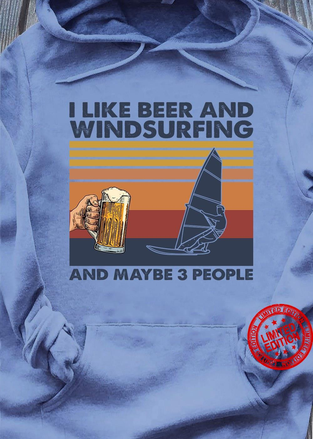 I Like Beer And Windsurfing And Maybe 3 People Shirt