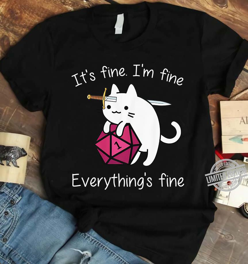 It's Fine I'm Fine Everything's Fine Shirt