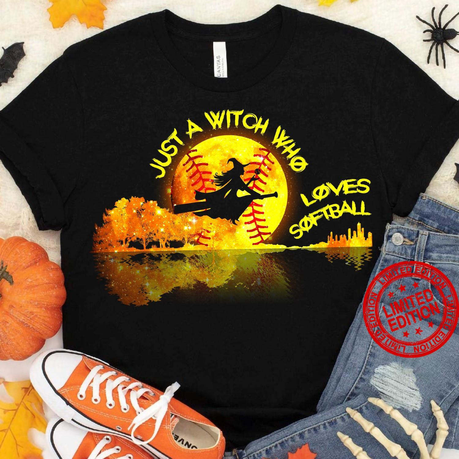 Just A Witch Who Loves Softball Shirt