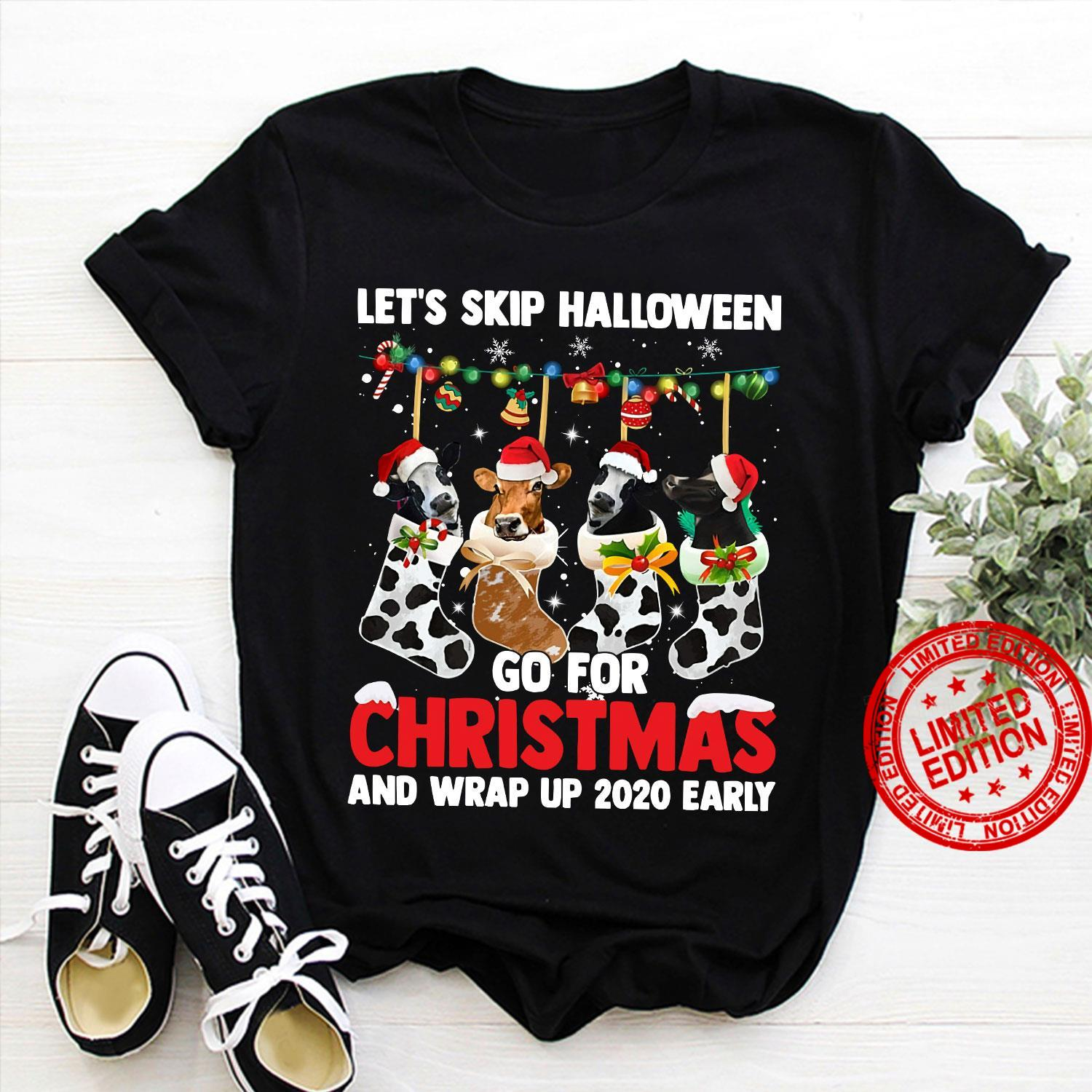 Early Halloween 2020 Let's Skip Halloween Go For Christmas And Wrap Up 2020 Early Shirt