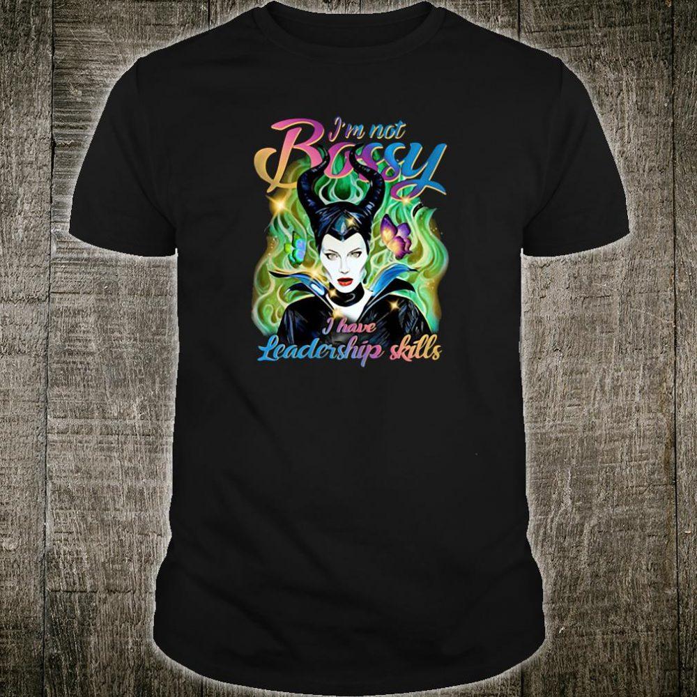 Maleficent I'm not bossy I have leadership skills shirt