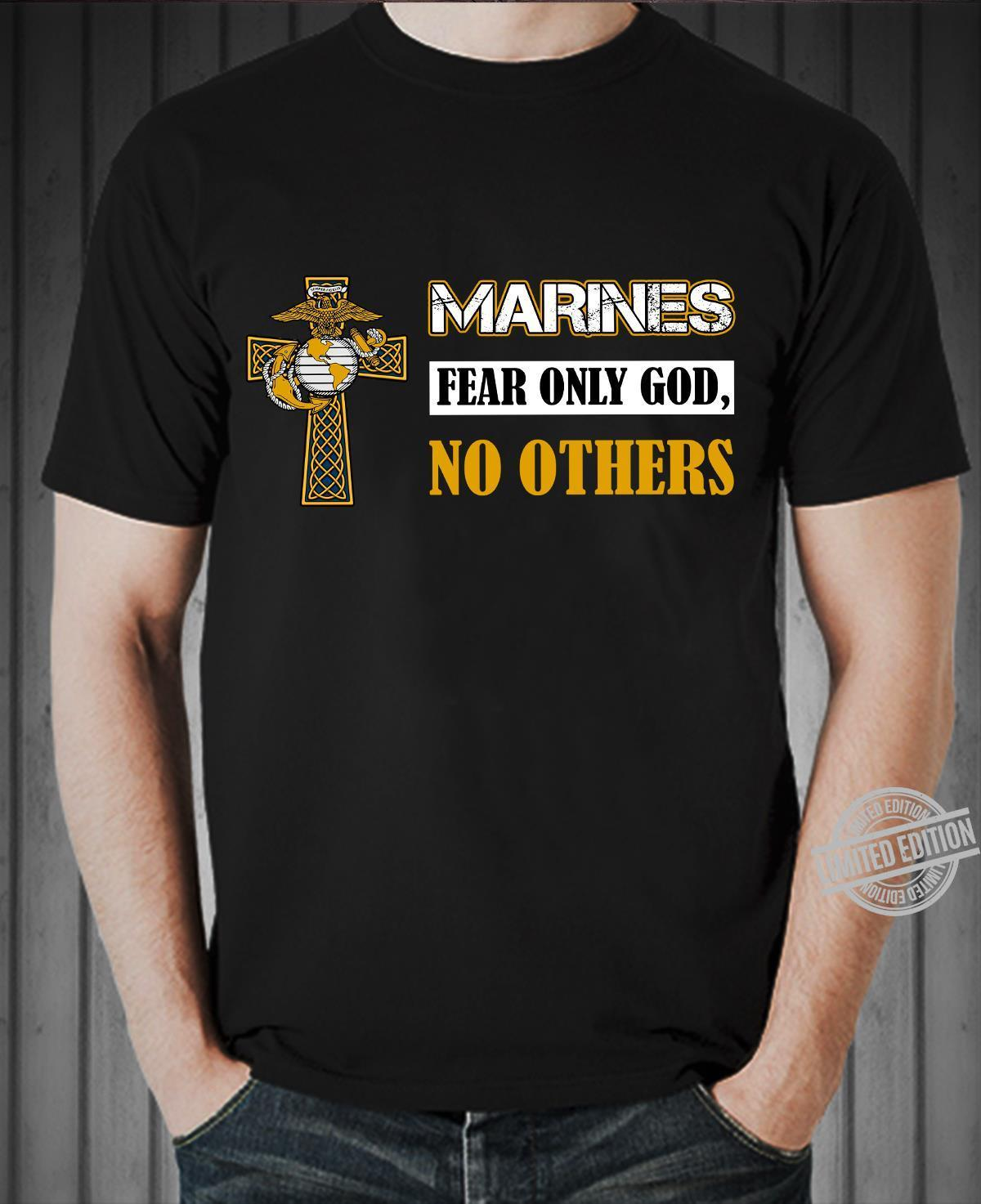 Marines Fear Only God No Others Shirt