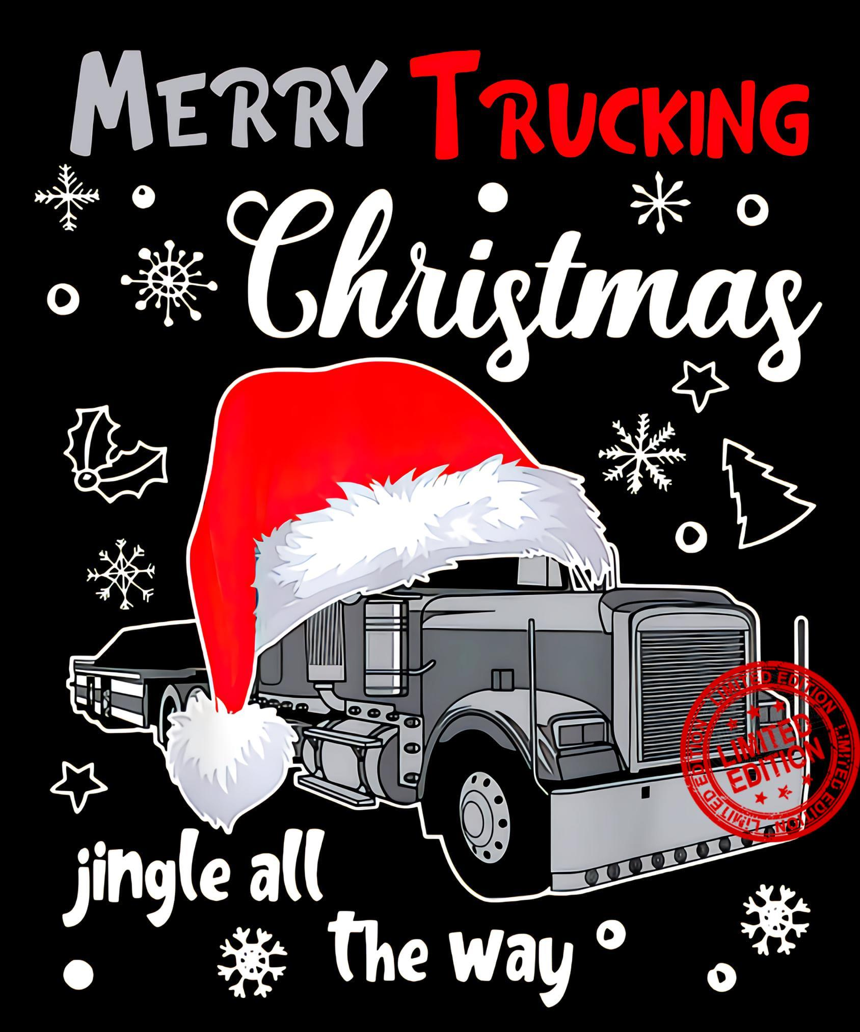 Merry Trucking Christmas Jingle All The Way Shirt