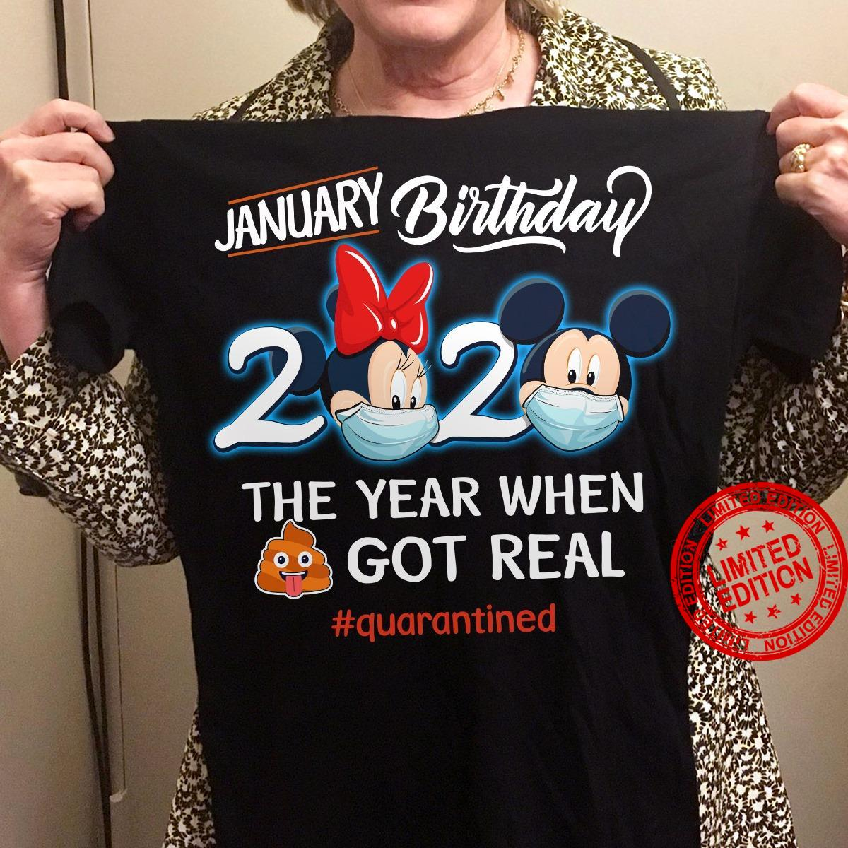 Mickey Mouse January Birthday 2020 The Year When Got Real Shirt