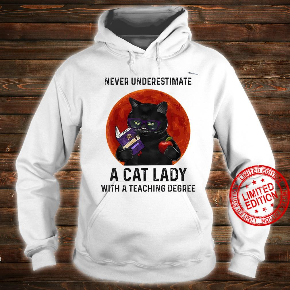 Never Underestimate A Cat Lady With A Teaching Degree Shirt hoodie