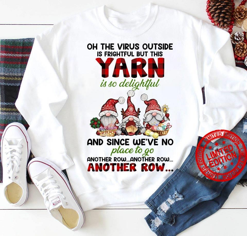 Oh The Virus Outside Is Frightful But This Yarn Shirt