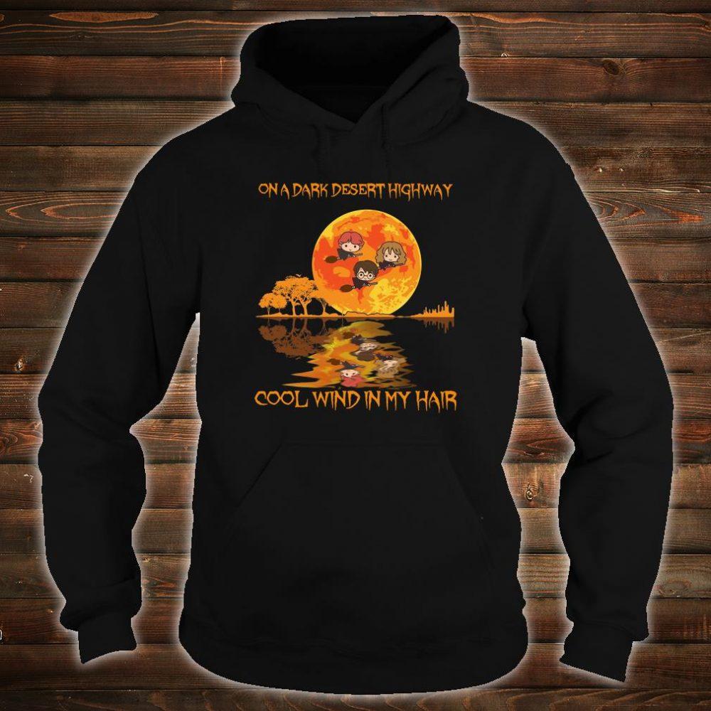 On a dark desert highway cool wind in my hair shirt hoodie