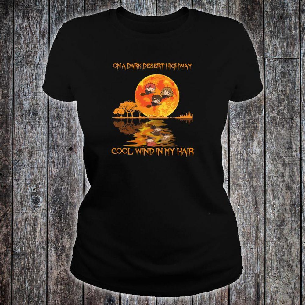 On a dark desert highway cool wind in my hair shirt ladies tee