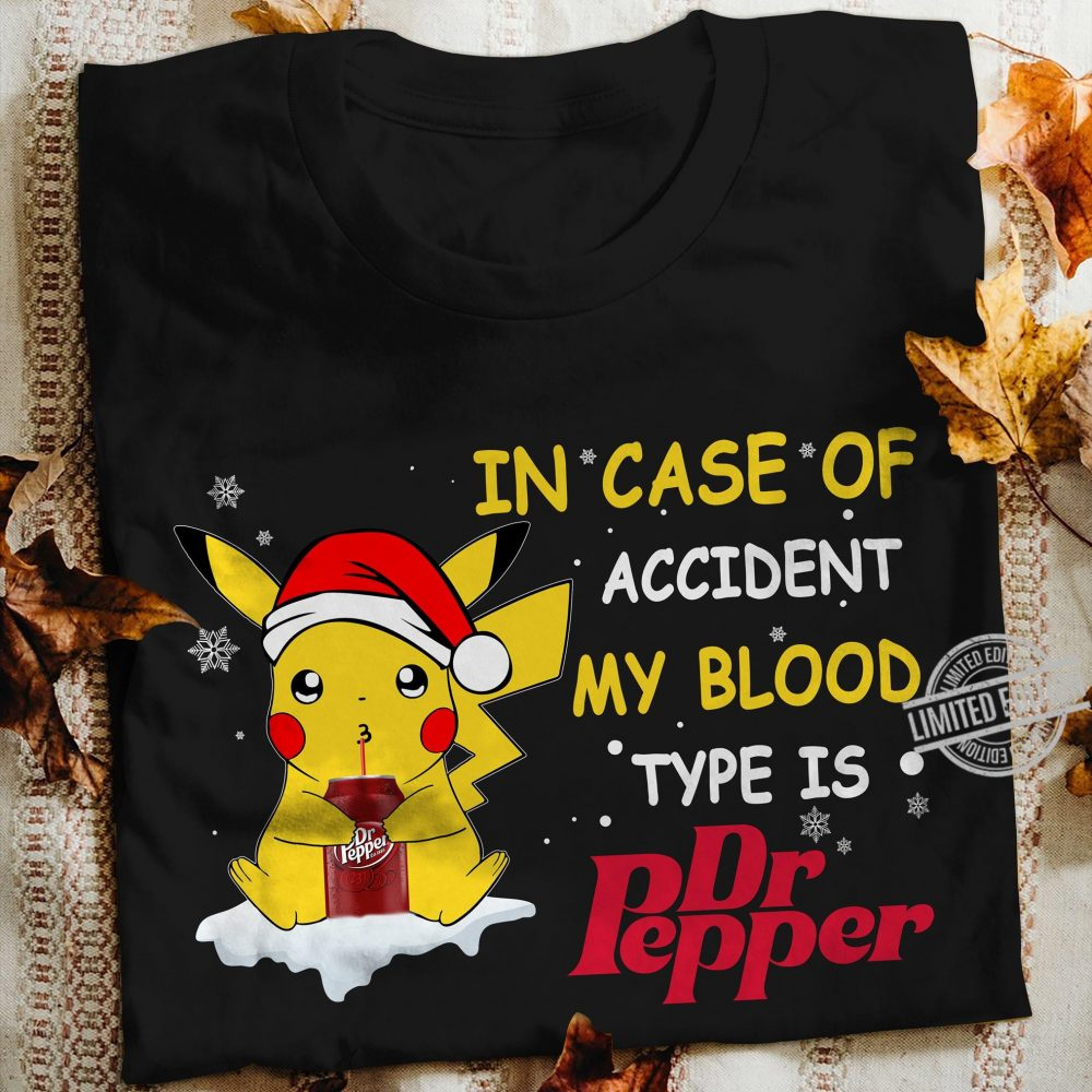 Santa Pikachu In Case Of Accident My Blood Type Is Dr. Pepper Shirt
