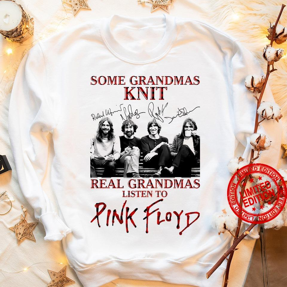 Some Grandmas Knit Real Grandmas Listen To Pink Floyd Shirt
