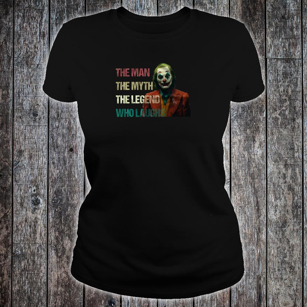 The joker The man the myth the legend who laughs shirt ladies tee