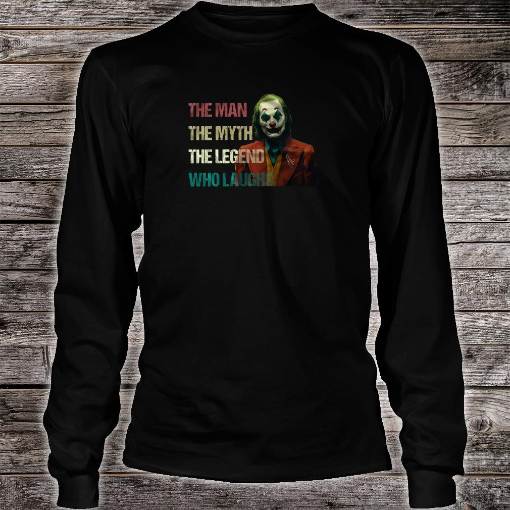 The joker The man the myth the legend who laughs shirt long sleeved