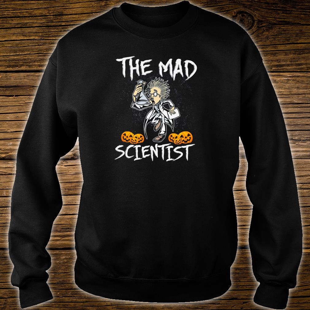 The mad scientist shirt sweater