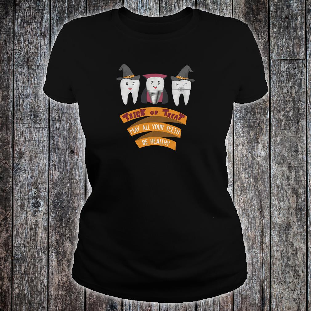 Trick or treat may all your teeth be healthy shirt ladies tee