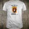 Why you all trying to test the Jesus in me shirt