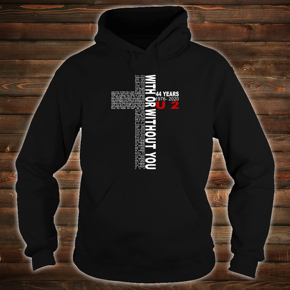 With or without you 44 years 1976 2020 U2 shirt hoodie