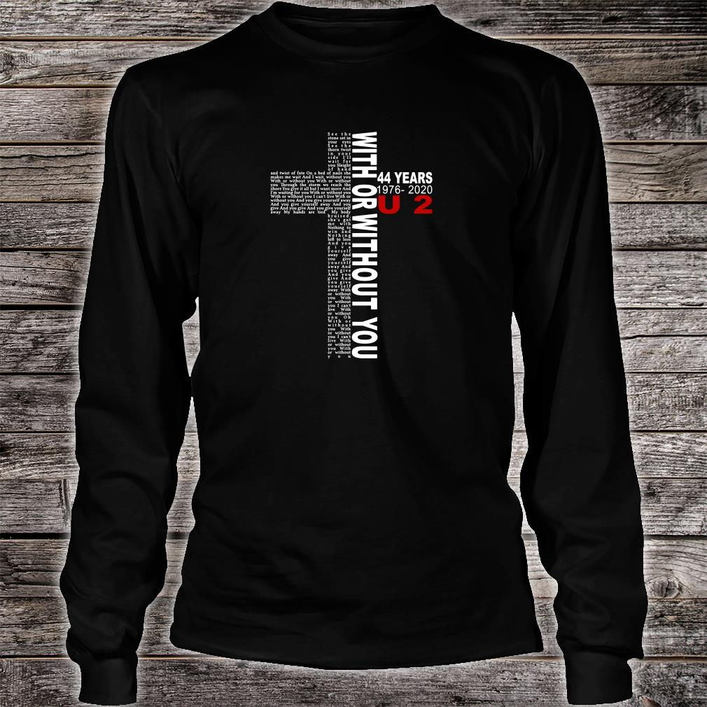 With or without you 44 years 1976 2020 U2 shirt Long sleeved